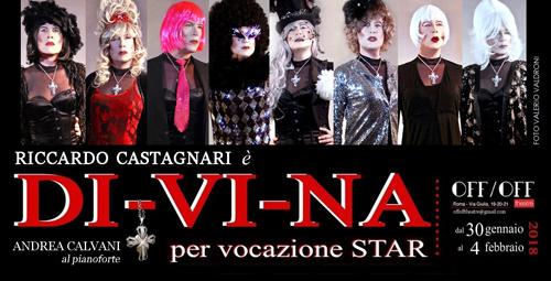 DI-VI-NA, per Vocazione Star, il nuovo spettacolo di Riccardo Castagnari in scena all'OFF/OFF Theatre