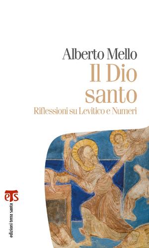 """Dopo """"Il Dio di Abramo"""" e """"Il Dio degli Ebrei"""" arriva il """"Il Dio Santo"""" di Alberto Mello"""