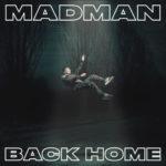Madman torna con Back Home, il nuovo album