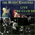 Muddy Roosters in concerto al Club 98 di Roma