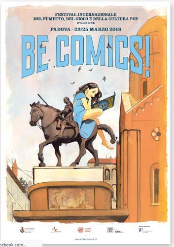 BE COMICS. A Padova il Festival internazionale alle frontiere dell'immaginazione tra fumetto, cultura pop e divertimento