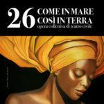 """""""26 – Come in mare così in terra"""". Spettacolo di Teatro Civile promosso dall'Ordine Dei Giornalisti della Campania"""