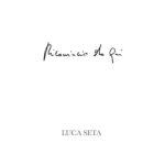 Ricomincio da qui, il nuovo album di Luca Seta è in uscita