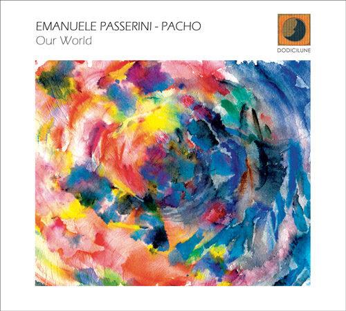 Our World di Emanuele Passerini e Pacho