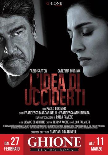 L'Idea di ucciderti dal 27 febbraio all'11 marzo al Teatro Ghione di Roma