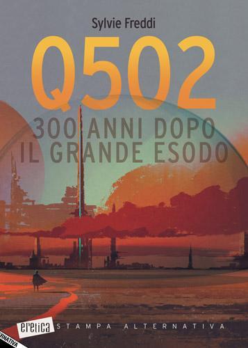Q502. 300 anni dopo il Grande Esodo, il libro di Sylvie Freddi