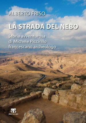 La strada del Nebo: a dieci anni dalla scomparsa esce la biografia di Michele Piccirillo, francescano archeologo