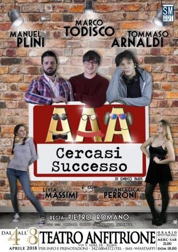 AAA Cercasi Successo regia di Pietro Romano al Teatro Anfitrione di Roma