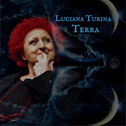 Terra, il nuovo singolo di Luciana Turina in radio il brano che racchiude il senso della nostra esistenza terrena