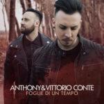 Foglie di un tempo, il nuovo singolo di Anthony & Vittorio Conte approda in radio