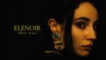 This War, il singolo d'esordio della cantautrice Elenoir approda in radio