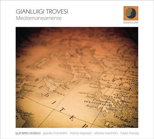 Mediterraneamente, il nuovo progetto discografico di Gianluigi Trovesi