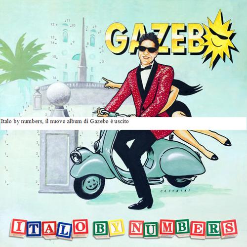 Italo by numbers, il nuovo album di Gazebo è uscito
