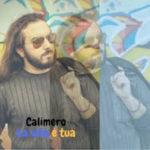 La vita è tua, il singolo d'esordio di Calimero