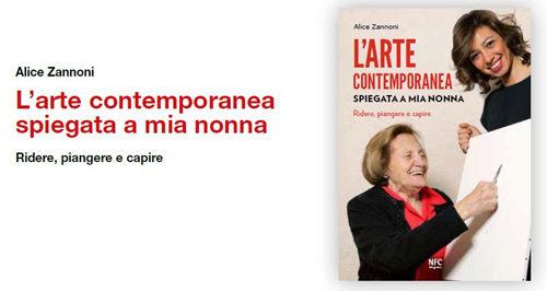 """""""L'arte Contemporanea spiegata a mia nonna"""" il nuovo affascinante libro di Alice Zannoni"""