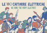 La straordinaria avventura delle 100 chitarre elettriche