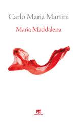 Maria Maddalena, il testo inedito di Carlo Maria Martini