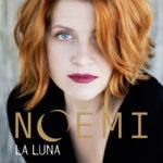 La Luna, il nuovo album d'inediti di Noemi è disponibile nei negozi e in digitale
