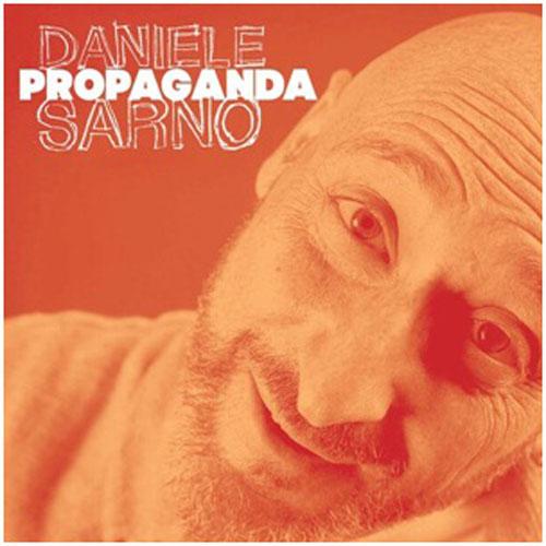 Propaganda, il singolo di Daniele Sarno è uscito