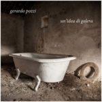 Un'idea di galera, il singolo di Gerardo Pozzi