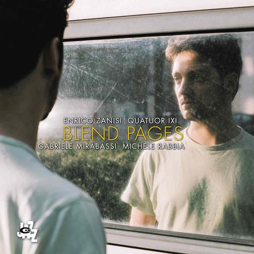 Blend Pages, il nuovo album di Enrico Zanisi