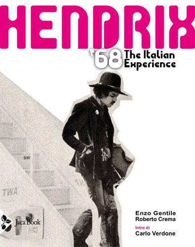 Hendrix '68 – The italian experience, il nuovo libro di Enzo Gentile e Roberto Crema