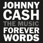 Legacy Recordings pubblica Johnny Cash: Forever Words album di poesie e testi inediti di Johnny Cash