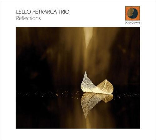 Reflections, il nuovo album del Lello Petrarca Trio