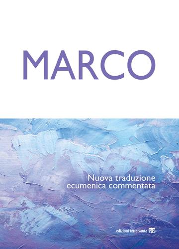 Marco, nuova traduzione ecumenica commentata in uscita il 12 ottobre