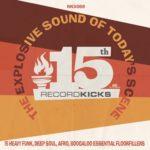 Record Kicks festeggia 15 anni con una compilation piena di nuovi singoli e con il meglio del roster della label