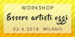 Workshop Essere Artisti Oggi