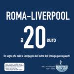 Vieni a teatro! Vinci Roma-Liverpool