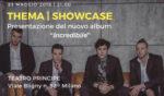 I Thema in concerto al Teatro Principe di Milano presentano in anteprima il loro primo album Incredibile