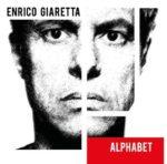 Alphabet, il primo brano estratto dall'omonimo disco di Enrico Giaretta! A maggio in concerto special guest di Jack Savoretti