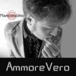 AmmoreVero il nuovo singolo de I Marcondiro approda in radio e negli store digitali