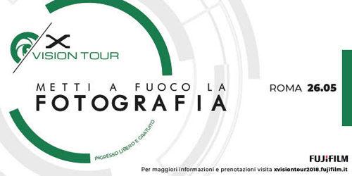FUJIFILM X-VISION Tour 2018 in arrivo a Roma