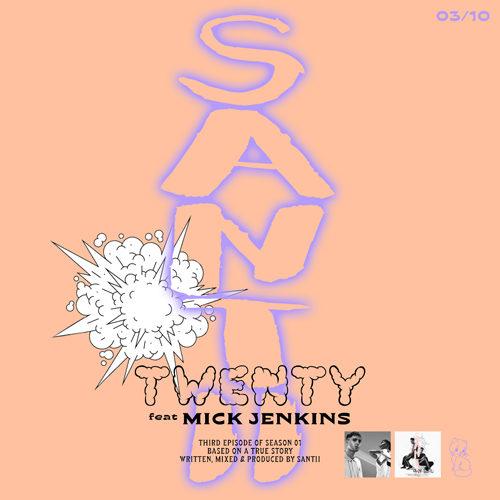 """Twenty"" feat. Mick Jenkins, il terzo singolo di Santii"