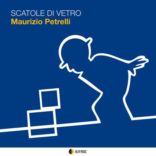 Scatole di vetro – nuovo progetto discografico per Maurizio Petrelli