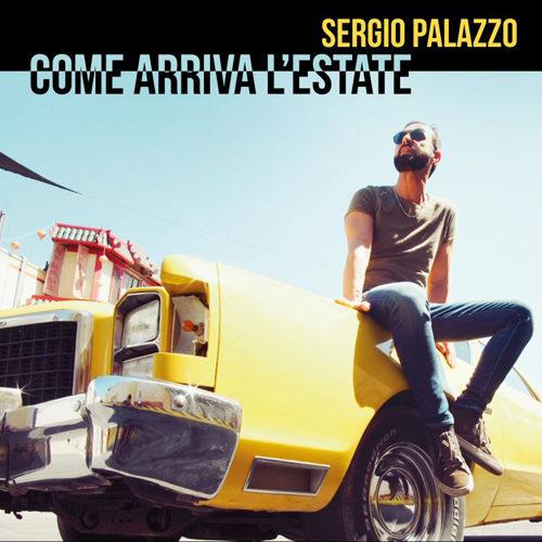 Come arriva l' estate, primo singolo del neo rapper milanese Sergio Palazzo è in digital e su Vevo