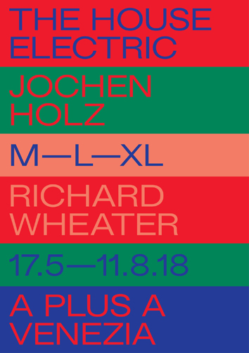The House Electric e Jochen Holz, M–L–XL and Richard Wheater a la Galleria A plus A di Venezia