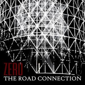 ZERO è il nuovo album dei The Road Connection