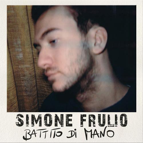 Battito di mano, il nuovo brano di Simone Frulio arriva in radio