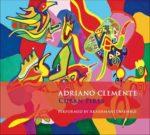Cuban Fires, il disco di Adriano Clemente