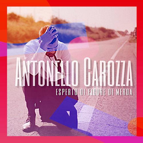 """Antonello Carozza, online su YouTube il videoclip del brano """"Esperto di figure di merda"""""""