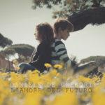 L'amore del futuro, il nuovo singolo del cantautore romano Daniele De Gregori approda in radio e nei digital download