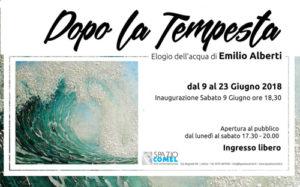Dopo la Tempesta la mostra di Emilio Alberti allo Spazio COMEL