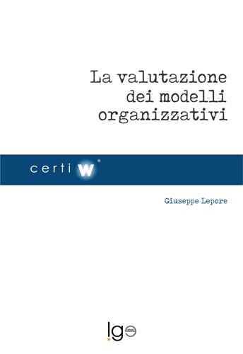 La valutazione dei modelli organizzativi, il libro di Giuseppe Lepore