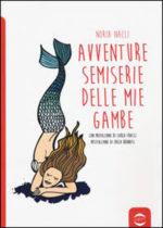 Avventure semiserie delle mie gambe, l'ebook di Noria Nalli approda in libreria
