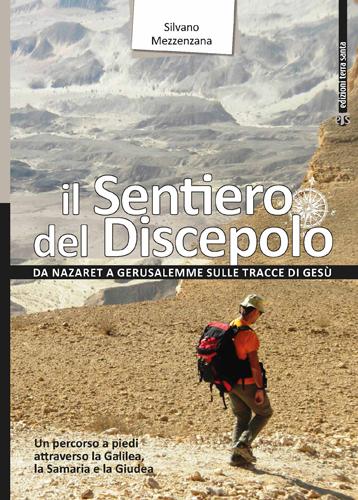Il sentiero del discepolo, il libro di Silvano Mezzenzana