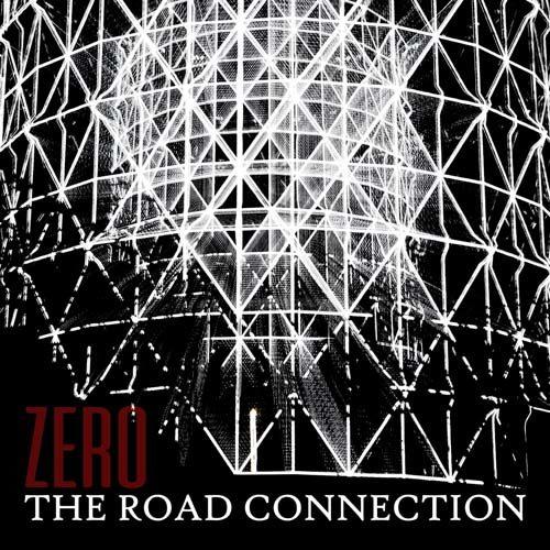 ZEROè il nuovo album dei The Road Connection
